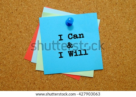 I Can And I Will written on colored sticker notes over cork board background.