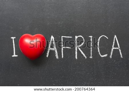 I love  Africa phrase handwritten on chalkboard with heart symbol