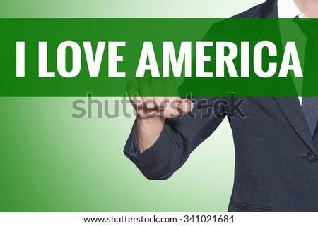 I Love America word Business man point on green tab virtual screen - stock photo