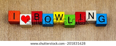I Love Bowling, sign series for ten pin bowling, cricket, sport and sports fans. - stock photo
