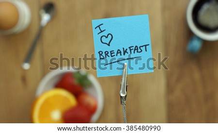 I love breakfast written on a memo