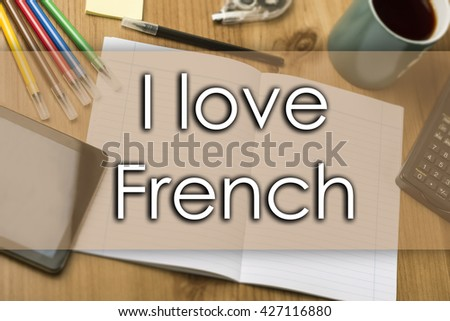 I love French - business concept with text - horizontal image