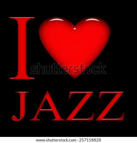 I love Jazz, font, heart and black background - stock photo