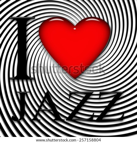 I love Jazz, font, heart with black and white background - stock photo