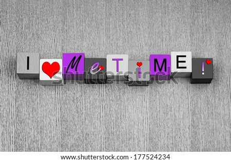 I Love Me Time, treat yourself, sign series for masseurs, spas, relaxing, shopping, good times and the ladies being spoiled. - stock photo