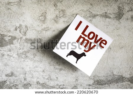 I Love my Dog on Paper Note on texture background - stock photo