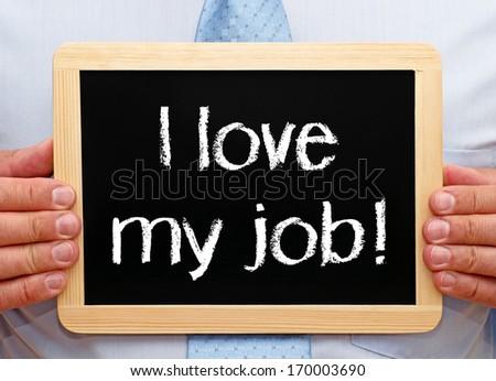 I love my job ! - stock photo