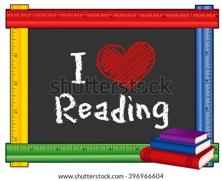 I Love Reading sign, chalk text on blackboard with multi color ruler frame, stack of books, for schools, libraries and bookstores, isolated on white background.  - stock photo