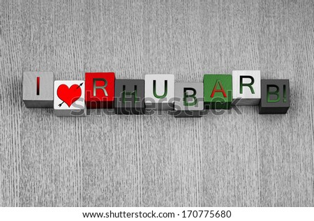 I Love Rhubarb, sign series for food, gardening, recipes, healthy eating, and eat your fruit and vegetables! In rhubarb red and green. - stock photo