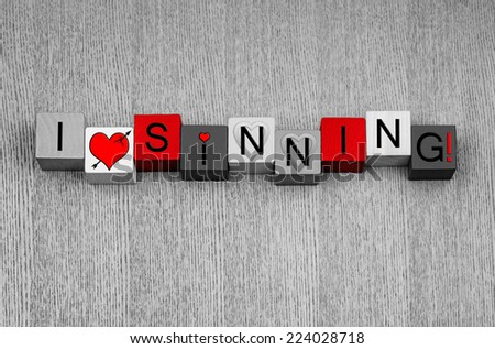 I Love Sinning, sign or design for fun, lust, love, sex, Valentines, the seven deadly sins and being devilishly naughty! - stock photo