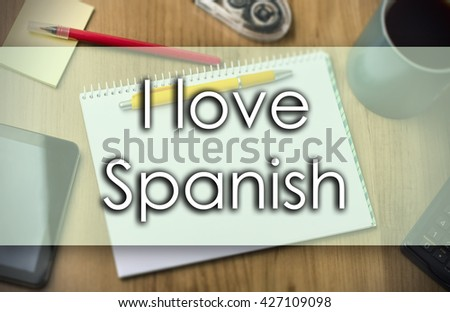 I love Spanish - business concept with text - horizontal image