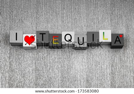 I Love Tequila, sign series for liquor, drinks and alcohol, with love heart symbols, from tequila slammers to tequila sunrises. - stock photo