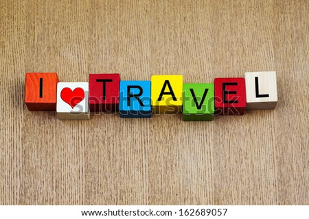 I Love Travel - sign series for travelling, sightseeing, vacation and holidays. Design template for tourism, travel agencies.