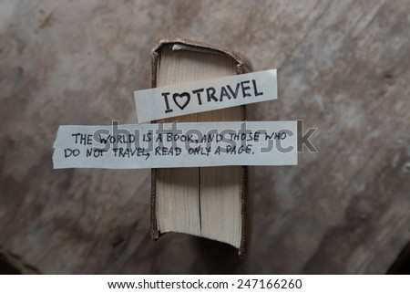 "I Love Travel. ""The world is a book, and those who do not travel, read only a page."" Augustine, St."