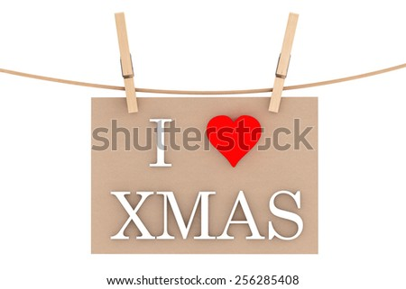 I Love Xmas with heart hanging with clothespins on a white background - stock photo