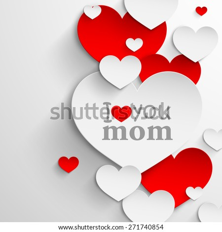 I love you mom. Abstract holiday background with paper hearts and ribbon. Mothers day concept  - stock photo