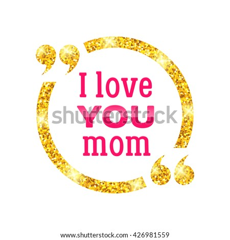 Love You Mom Golden Circle Quote Stock Illustration 426981559 ...