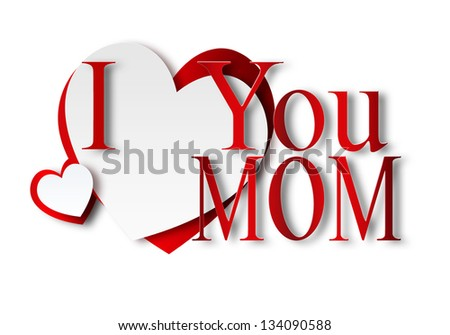 I love you Mom - with paper hearts - stock photo
