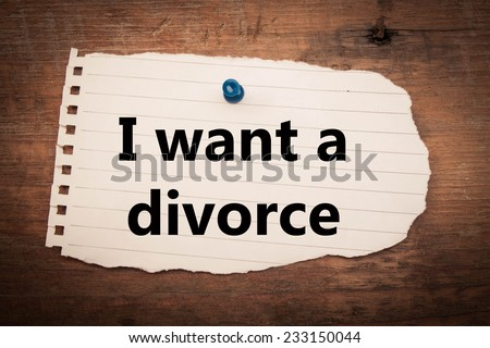 I want divorce  text on wood background  - stock photo