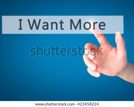 I Want More - Hand pressing a button on blurred background concept . Business, technology, internet concept. Stock Photo - stock photo