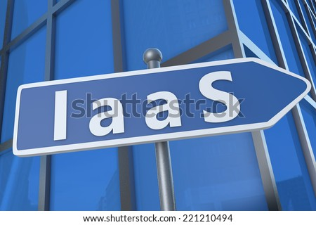 IaaS - Infrastructure as a Service - illustration with street sign in front of office building. - stock photo