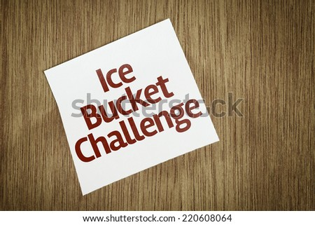 Ice Bucket Challenge on Paper Note on texture background - stock photo