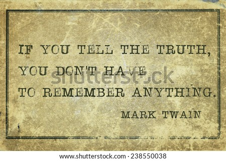 if you tell the truth  - famous Mark Twain quote printed on grunge vintage cardboard - stock photo
