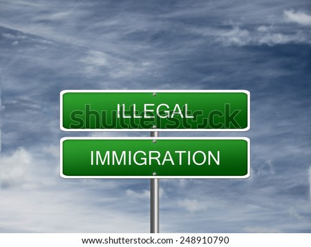 Illegal immigration law crisis foreign refugees sign. - stock photo