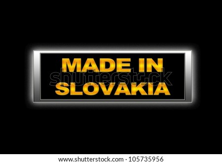 Illuminated sign with Made in Slovakia.