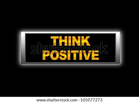 Illuminated sign with think positive.