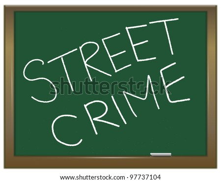 Illustration depicting a green chalk board with the white words STREET CRIME written on it.