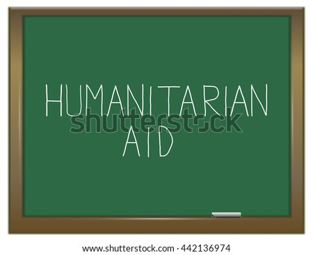 Illustration depicting a green chalkboard with a humanitarian aid concept. - stock photo
