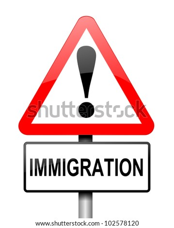 Illustration depicting a red and white triangular warning sign with a immigration' concept. White background.