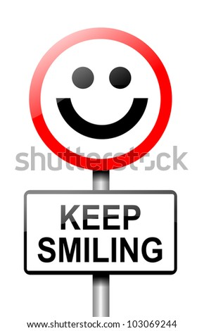 Illustration depicting a road traffic sign with a keep smiling concept. White background. - stock photo