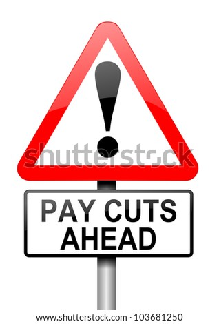 Illustration depicting a road traffic sign with a pay cut concept. White background.