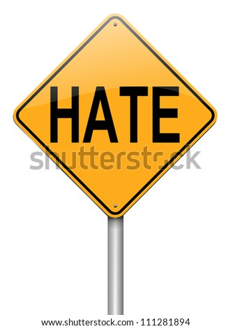 Illustration depicting a roadsign with a hate concept. White background.