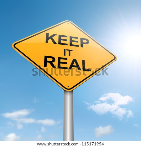 Illustration depicting a roadsign with a keep it real concept. Sky background. - stock photo