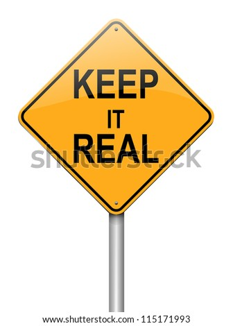 Illustration depicting a roadsign with a keep it real concept. White background.