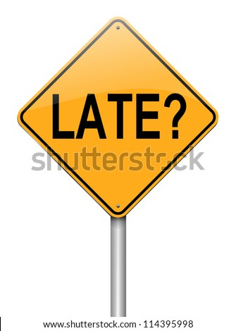 Illustration depicting a roadsign with a late concept. White background.