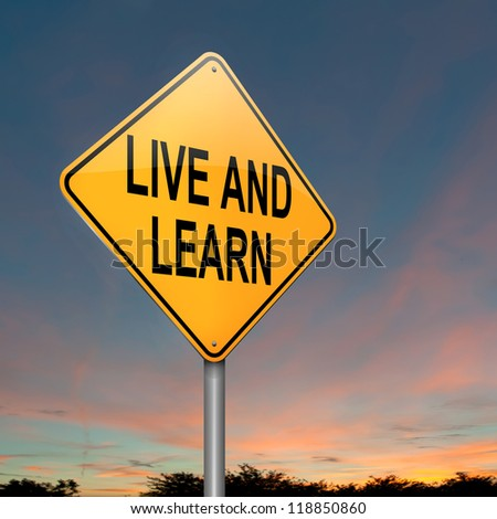 Illustration depicting a roadsign with a live and learn concept. Sky background. - stock photo