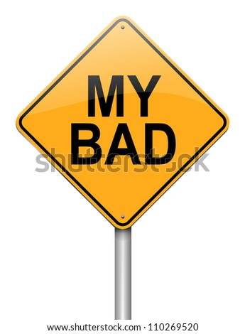 Illustration depicting a roadsign with a 'my bad'  concept. White  background. - stock photo