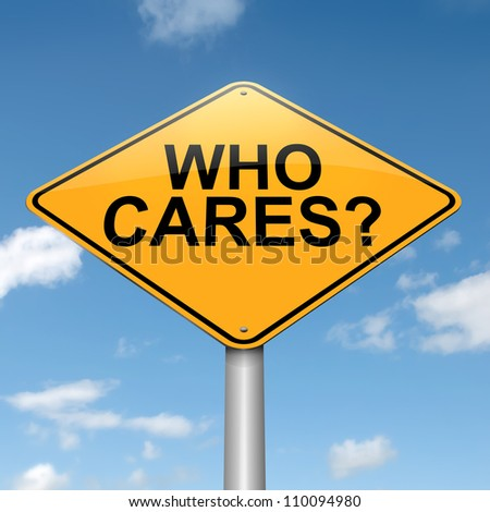 Illustration depicting a roadsign with a who cares concept. Blue sky background. - stock photo