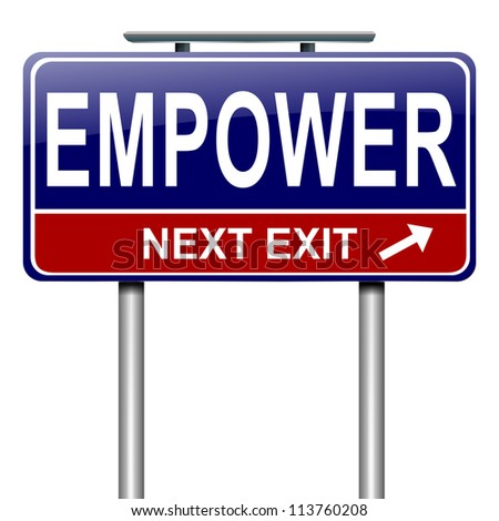 Illustration depicting a roadsign with an empower concept. White  background. - stock photo