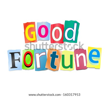 Illustration depicting a set of cut out printed letters formed to arrange the words good fortune.
