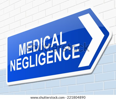 Illustration depicting a sign with a medical negligence concept. - stock photo