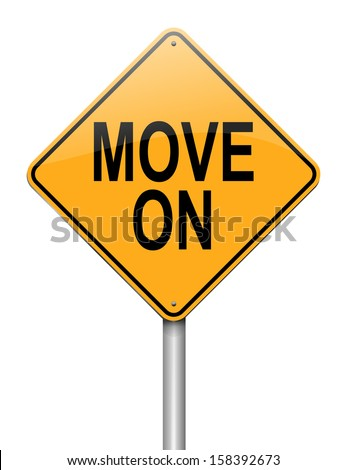 Illustration depicting a sign with a move on concept.