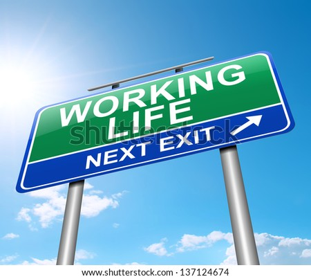 Illustration depicting a sign with a working life concept. - stock photo