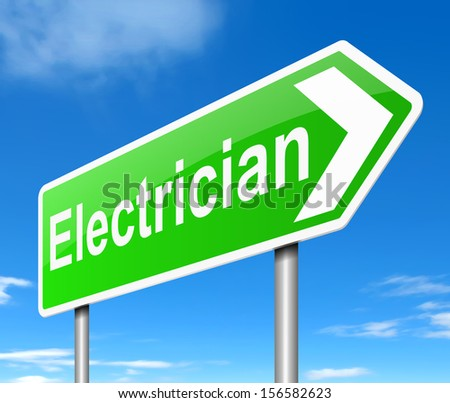 Illustration depicting a sign with an Electrician concept.