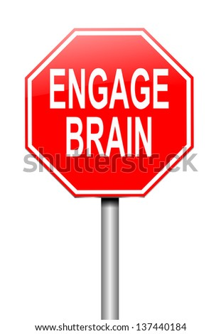 Illustration depicting a sign with an engage brain concept. - stock photo