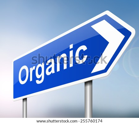 Illustration depicting a sign with an organic concept. - stock photo